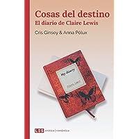 Cosas del destino: El diario de Claire Lewis (Spanish...
