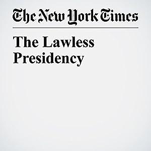 The Lawless Presidency