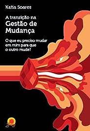 A TRANSICAO NA GESTAO DE MUDANCAS