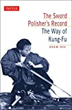 The Sword Polisher's Record: The Way of Kung-Fu