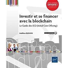 Investir et se financer avec la blockchain - Le Guide des ICO (I
