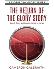 The Return of the Glory Story: Story and Purpose in The Narrative