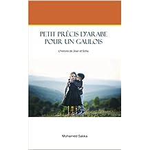 petit précis de langue arabe  (la  langue arabe à travers une histoire) (French Edition)