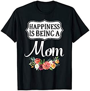 Happiness is being a mom shirt - Cute mommy gift T-shirt | Size S - 5XL