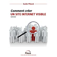 Comment créer un site internet visible (French Edition)