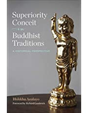 Superiority Conceit in Buddhist Traditions: A Historical Perspective