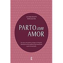 Parto com amor (Portuguese Edition)