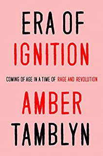 Book Cover: Era of Ignition: Coming of Age in a Time of Rage and Revolution