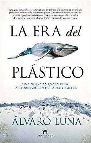 La era del plástico: Una nueva amenaza para la conservación de la naturaleza