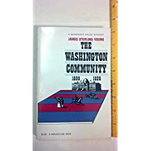 "THE WASHINGTON COMMUNITY, 1800-1828. [""A Bancroft Prize winner]"