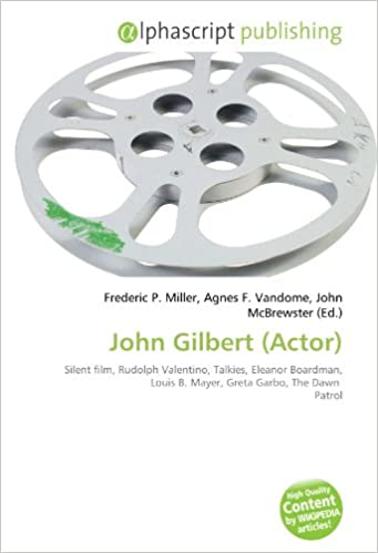 John Gilbert Actor : Silent film, Rudolph Valentino, Talkies ...