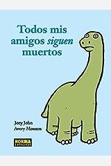 Todos mis amigos siguen muertos (Humor) (Spanish Edition) Hardcover