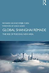 Global Shanghai Remade: The Rise of Pudong New Area Kindle Edition
