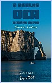 Arsène Lupin - A Agulha Oca (Coleção Duetos)