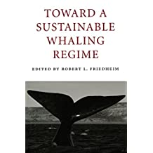 Toward a Sustainable Whaling Regime