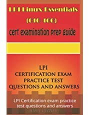 LPI LINUX ESSENTIALS (010-160) Cert examination prep guide: LPI Certification exam practice test questions and answers