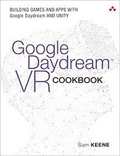 Google Daydream VR Cookbook: Building Games and