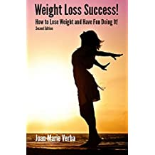 Weight Loss Success: How to Lose Weight and Have Fun Doing It