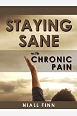 Staying Sane with Chronic Pain Kindle Edition