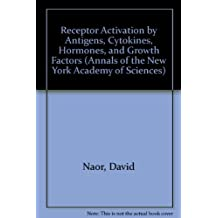 Receptor Activation by Antigens, Cytokines, Hormones, and Growth Factors (Annals of the New York Academy of Sciences)