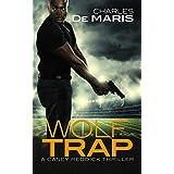 Wolf Trap (Casey Reddick Book 1)