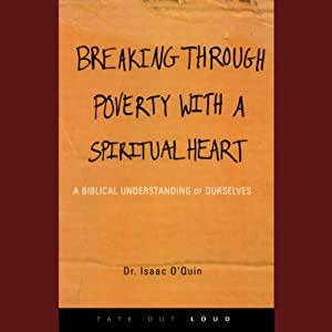 Breaking Through Poverty with a Spiritual Heart Audiobook