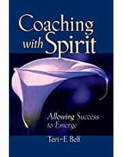 Coaching with Spirit: Allowing Success to Emerge