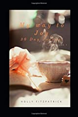 My Way to Joy 30 Day Journal: Volume 1 Paperback