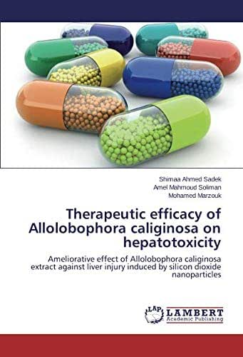 Therapeutic efficacy of Allolobophora caliginosa on hepatotoxicity: Ameliorative effect of Allolobophora caliginosa extract against liver injury induced by silicon dioxide nanoparticles