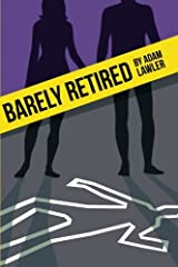 Barely Retired Paperback