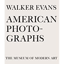 Walker Evans: American Photographs: Seventy-Fifth Anniversary Edition