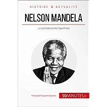 Nelson Mandela: Le combat contre l'apartheid (Grandes Personnalités t. 40) (French Edition)