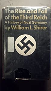 the rise and fall of hitlers reich The rise and fall of the third reich∗ william l shirer ranks as one of the greatest of all american correspon-dents he lived and worked in paris, berlin, vienna and rome.