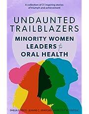 Undaunted Trailblazers: Minority Women Leaders for Oral Health