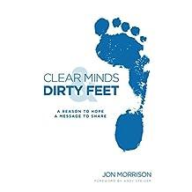 Clear Minds & Dirty Feet