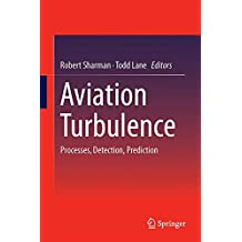 Aviation Turbulence: Processes, Detection, Prediction