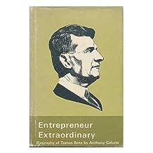 Entrepreneur Extraordinary The Biography of Thomas Bata