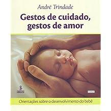 Gestos de cuidado, gestos de amor: orientações sobre o desenvolvimento do bebê