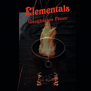 Gezähmtes Feuer (Elementals 2) Hörbuch