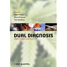 Dual Diagnosis: Practice in Context