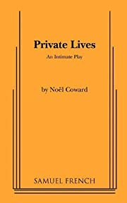 By Noel Coward Private Lives: An Intimate…