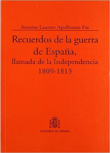 Recuerdos de la guerra de España, llamada de la independencia ...