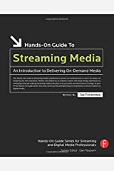 Hands-On Guide to Streaming Media, Second Edition: an Introduction to Delivering On-Demand Media (Hands-On Guide Series) Paperback