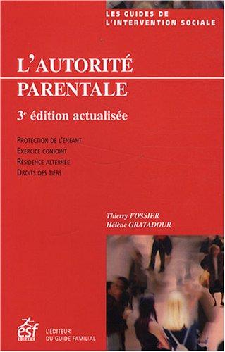 Amazon Fr L Autorite Parentale Fossier Thierry Gratadour Helene Livres