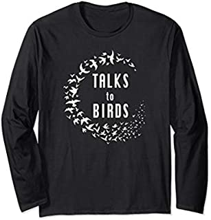 Talks to Birds  Gift Bird Watching Pet Bird Lover Long Sleeve T-shirt | Size S - 5XL