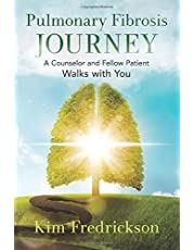 Pulmonary Fibrosis Journey: A Counselor and Fellow Patient Walks with You