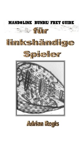 MANDOLINE FRET/ BUNDE FINGERING GUIDE für linkshändige Spieler (German Edition)