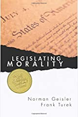 Legislating Morality: Is It Wise? Is It Legal? Is It Possible? Paperback