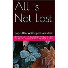 All is Not Lost: Hope After Antidepressants Fail