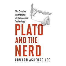 Plato and the Nerd: The Creative Partnership of Humans and Technology (MIT Press)